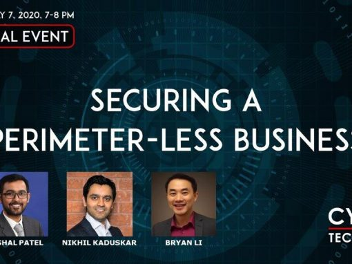 Virtual Event Highlights – Securing a Perimeter-less Business (May 7, 2020)